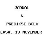 Jadwal dan Prediksi Bola Terbaru 19 November 2019